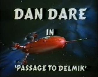 "Dan Dare in ""Passage to Delmik"""